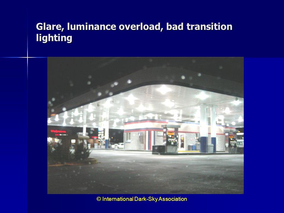 Glare, luminance overload, bad transition lighting