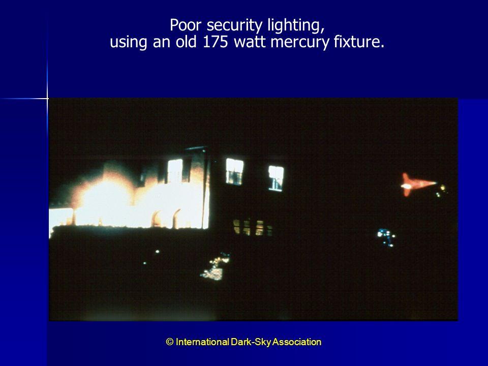 Poor security lighting, using an old 175 watt mercury fixture.