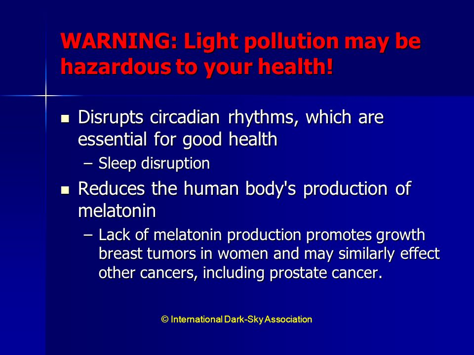 WARNING: Light pollution may be hazardous to your health!