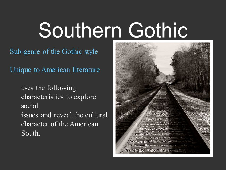 southern gothic elements revealing character Putting the gothic into gotham david and contrasts with the classicism of southern europe gothic as a term was first applied to 2018 counter-currents.