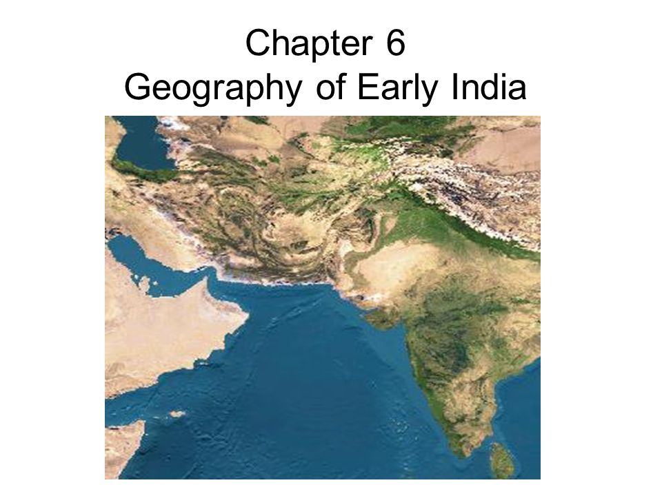 Chapter 6 Geography of Early India