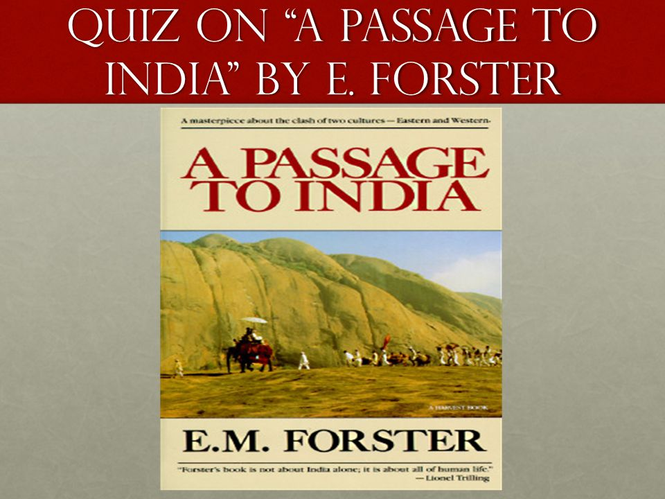 Quiz On A Passage To India By E Forster Ppt Video Online Download