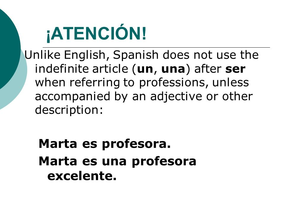 ¡ATENCIÓN! Marta es profesora. Marta es una profesora excelente.