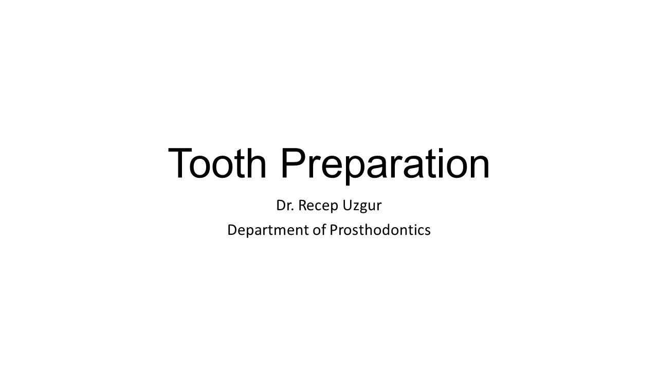 Dr. Recep Uzgur Department of Prosthodontics