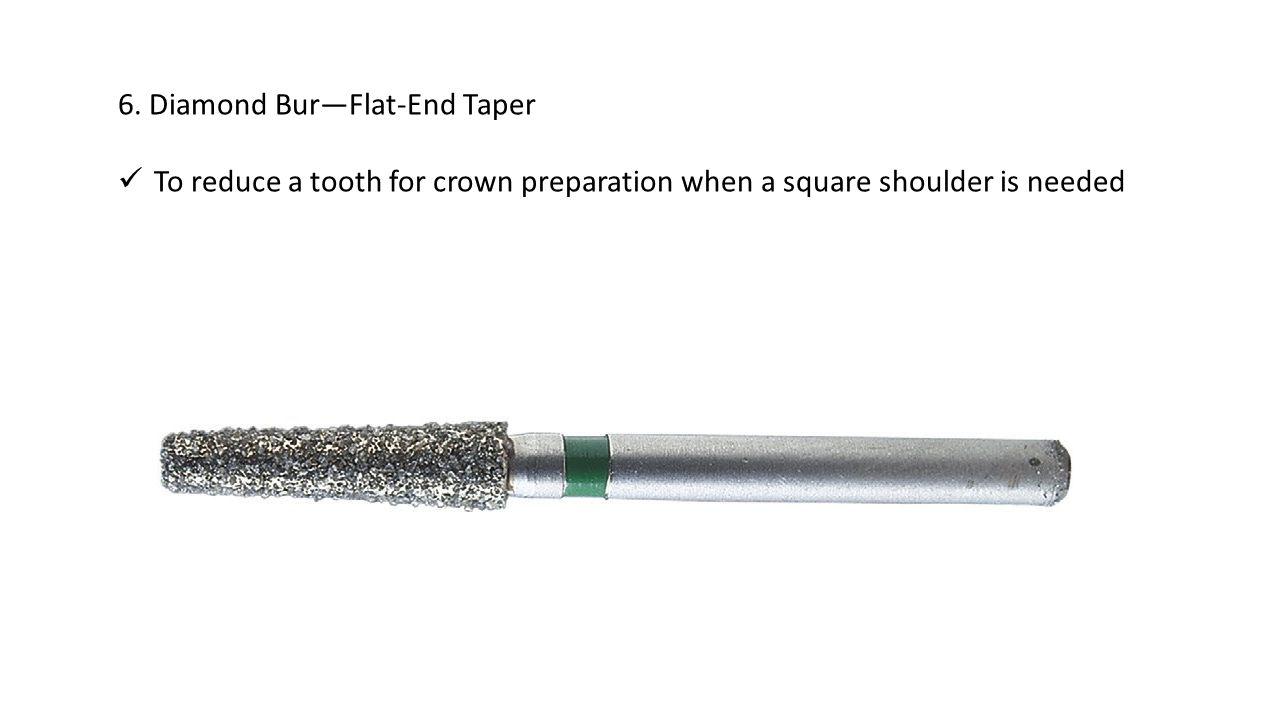 6. Diamond Bur—Flat-End Taper