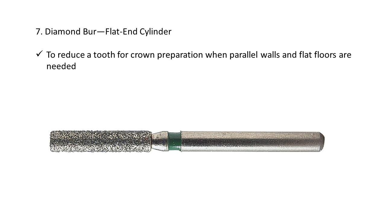 7. Diamond Bur—Flat-End Cylinder
