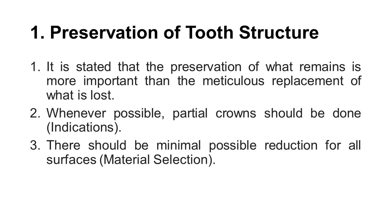 1. Preservation of Tooth Structure