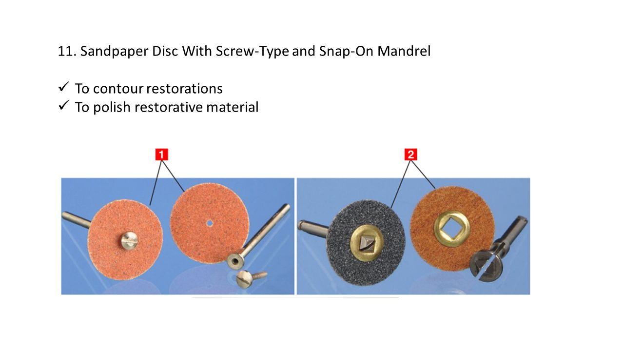 11. Sandpaper Disc With Screw-Type and Snap-On Mandrel