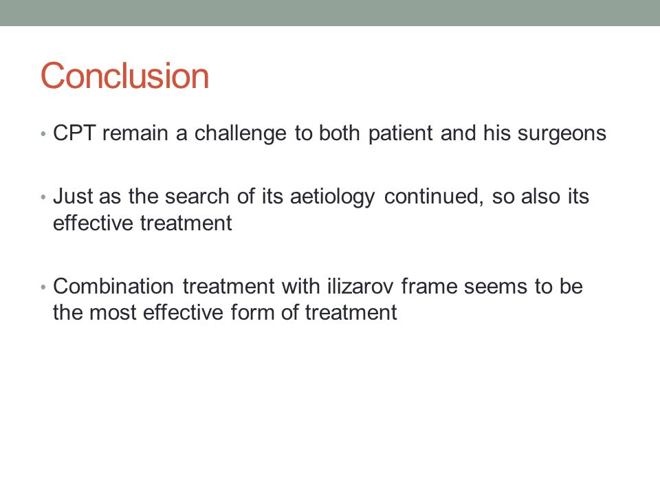 Conclusion CPT remain a challenge to both patient and his surgeons