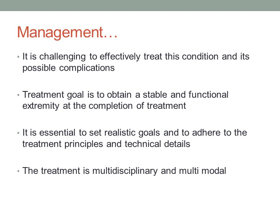 Management… It is challenging to effectively treat this condition and its possible complications.