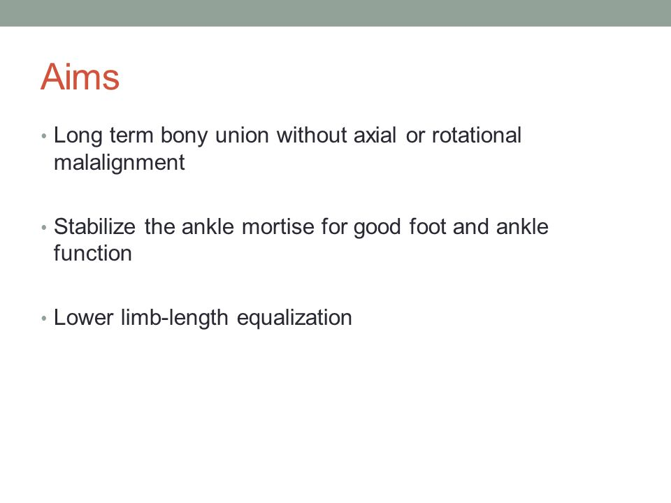 Aims Long term bony union without axial or rotational malalignment