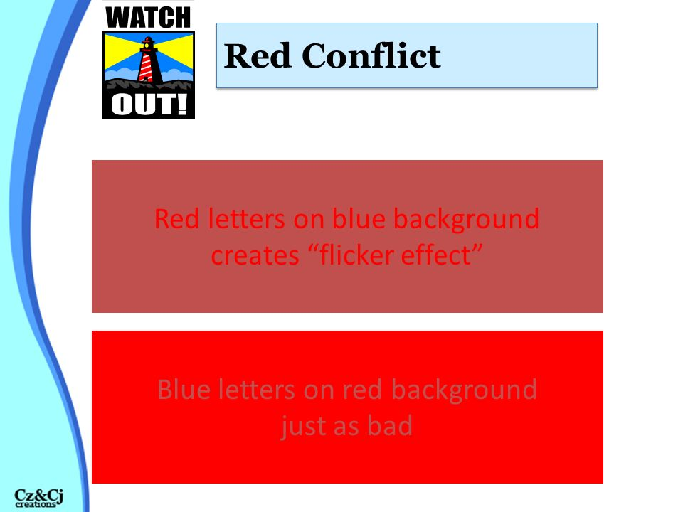 Red Conflict Red letters on blue background creates flicker effect