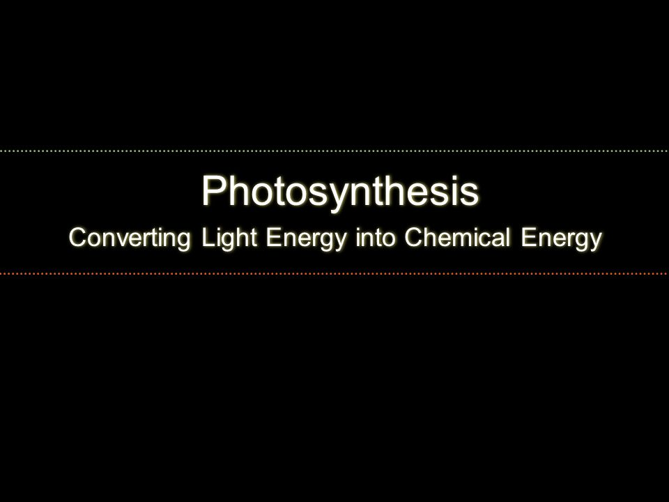 Converting Light Energy Into Chemical