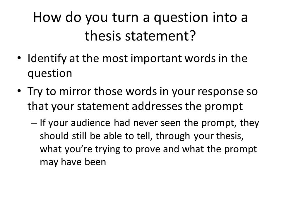 Does a thesis statement have to be a question
