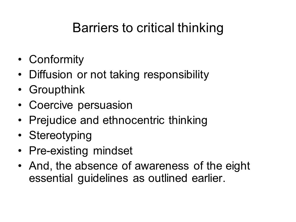 barriers to critical thinking essay Have you ever regretted how you behaved in a situation or a decision you made in this lesson we will discuss critical thinking and the barriers.