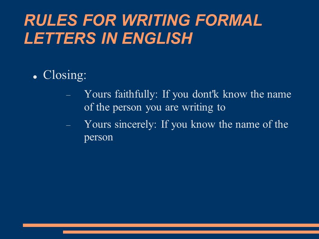 writing a formal letter rules So making sure that you have a good knowledge of punctuation rules in english can give you that edge if you are writing a formal letter then the use of correct.
