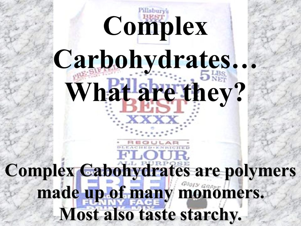 Complex Carbohydrates… What are they