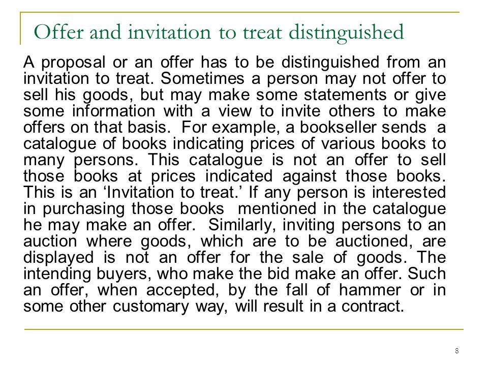 invitation to treat or offer The elements of a contract levels it is very important to distinguish an offer from an invitation to treat of the auction is just an invitation to treat.