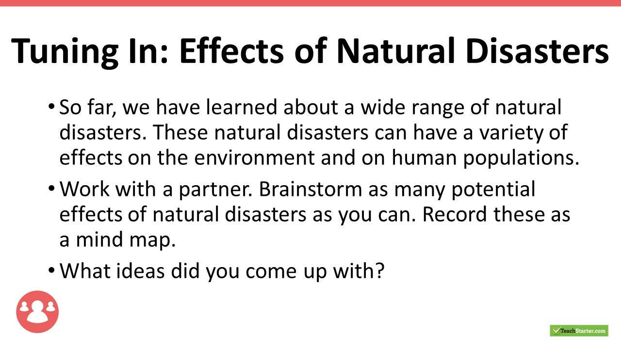 effects of natural disasters Watch bbc video clips that delve into and explain the science behind different types of natural disasters such as volcanoes, earthquakes and tsunamis.