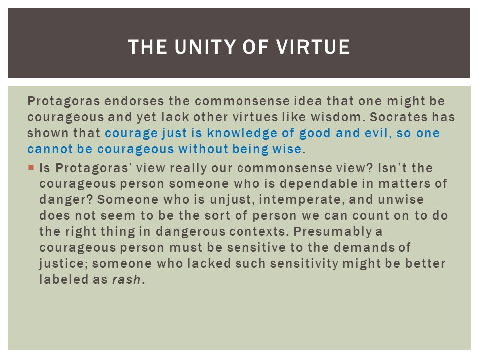 unity of the virtues thesis Abstract the ancient greeks subscribed to the thesis of the unity of virtue, according to which the possession of one virtue is closely related to the possession of.
