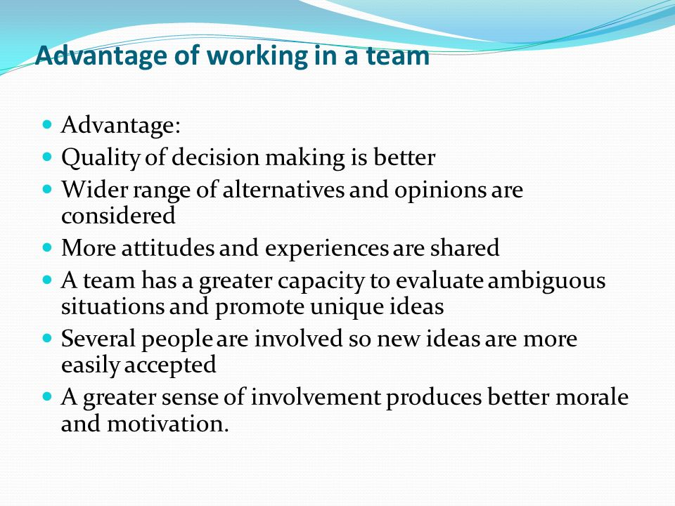 Advantage of working in a team