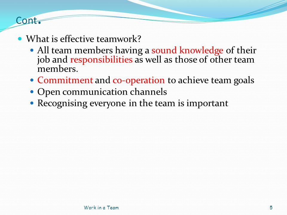Cont. What is effective teamwork