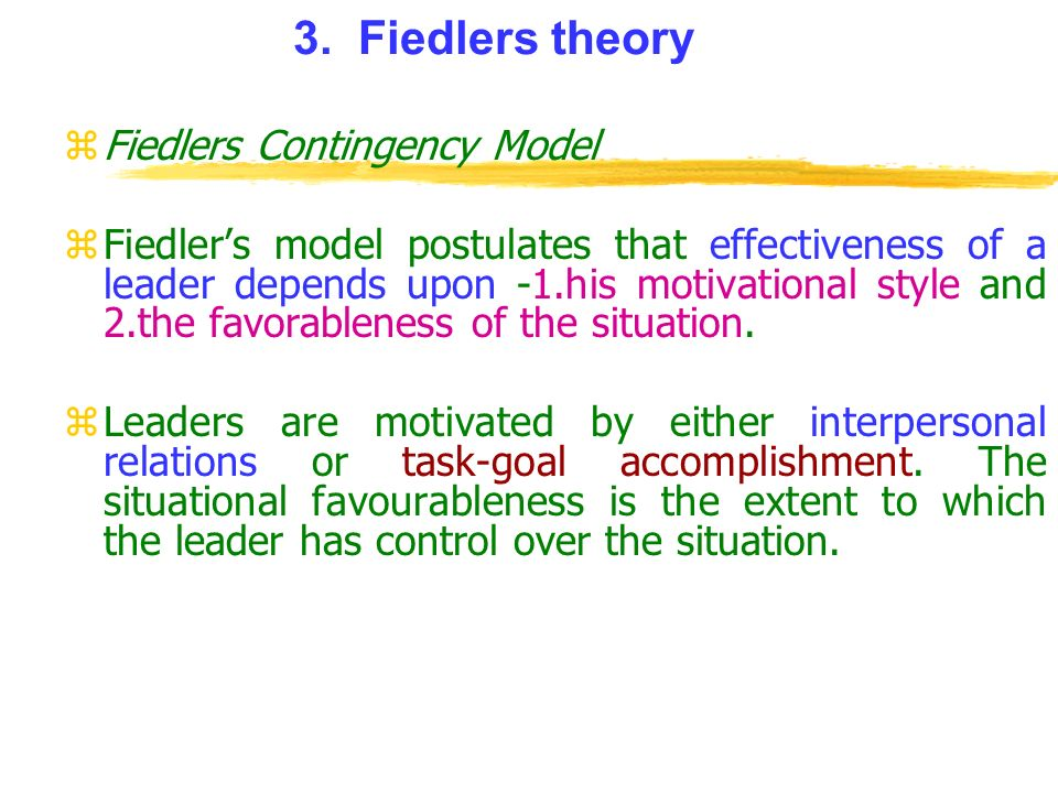 critically examine fiedler s contingency theory of leadership effectiveness Assessing the validity of fiedler's contingency model of leadership effectiveness: a closer look at strube and garcia psychological buletin, 93 , 404–408 specifically, there is more.