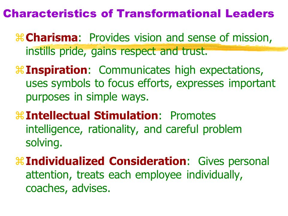 features of transformational leadership Transformational leadership theories beleive that people are motivated by the task that must be performed the more structured an organization is, the greater the success.