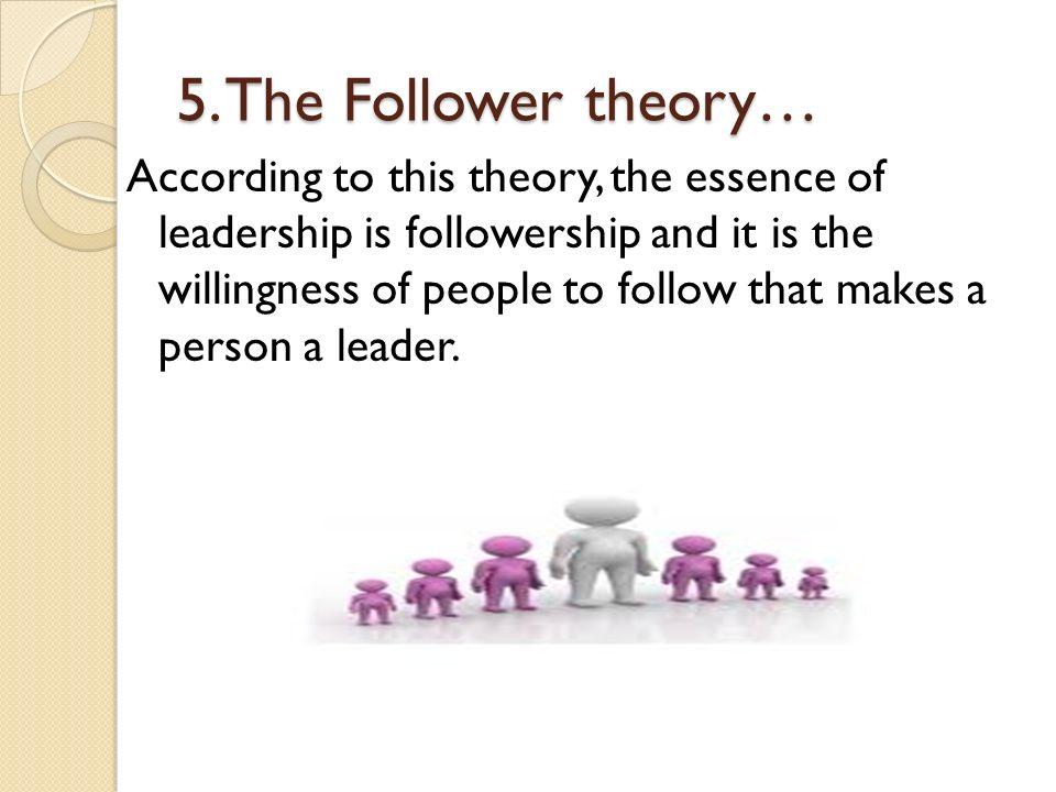 5. The Follower theory…