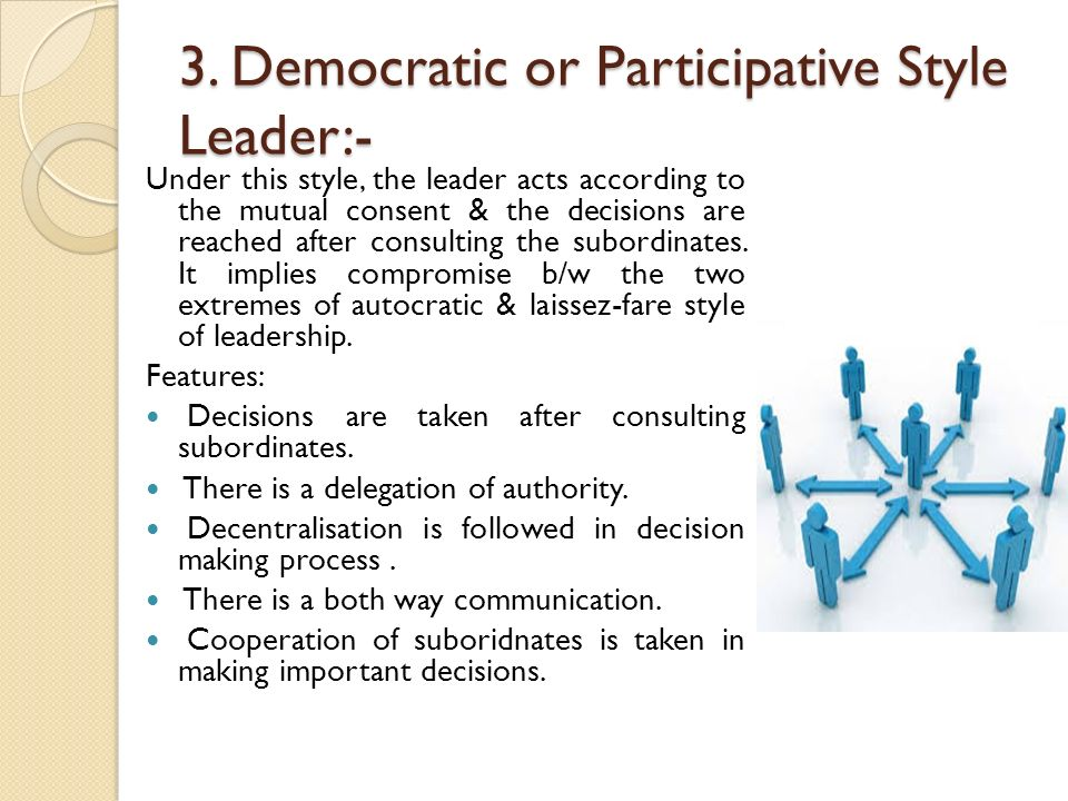 democratic or participative leadership style 8 advantages and disadvantages of democratic leadership style pros and cons sep 18, 2016 basically, the democratic leadership style is a form of leading people that is found in human.