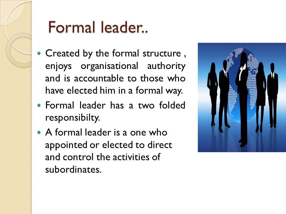 Formal leader..