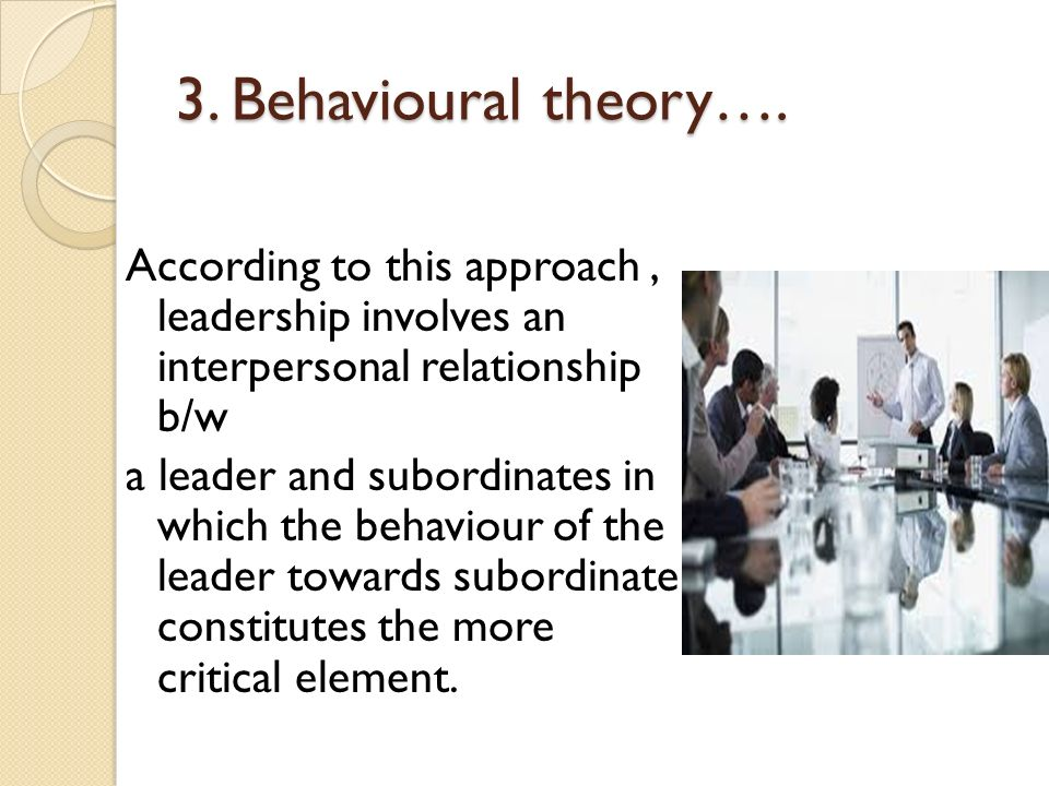 3. Behavioural theory….