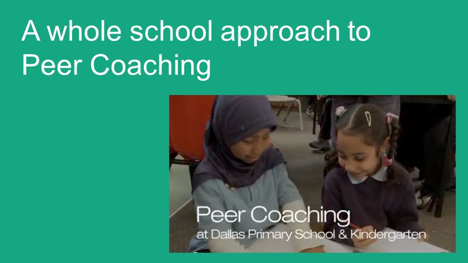 A whole school approach to Peer Coaching