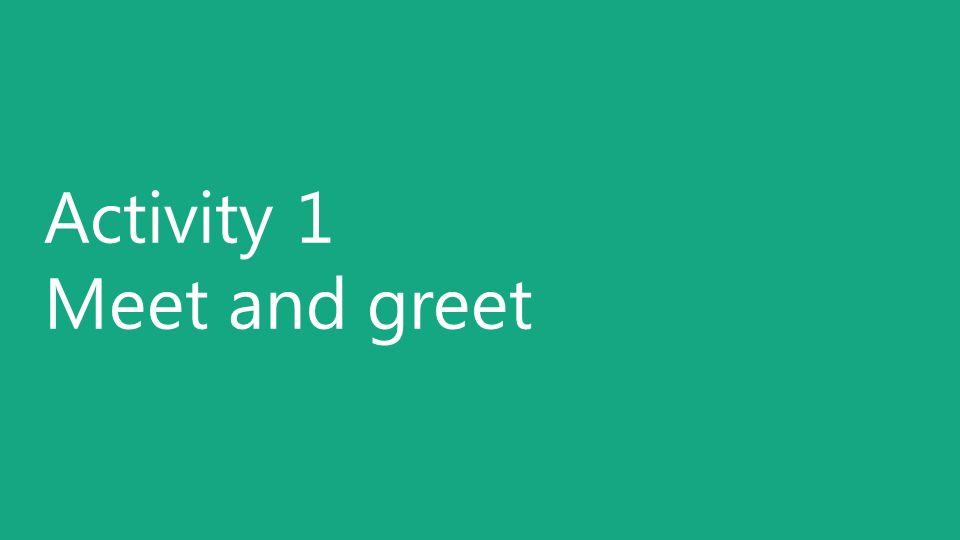 Activity 1 Meet and greet