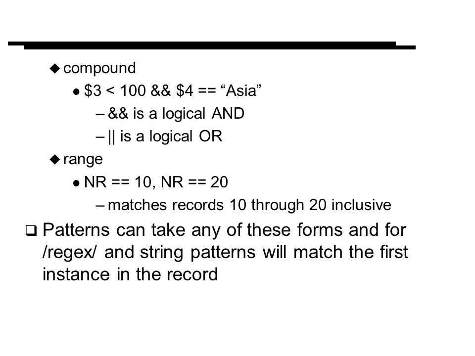 compound $3 < 100 && $4 == Asia && is a logical AND. || is a logical OR. range. NR == 10, NR == 20.
