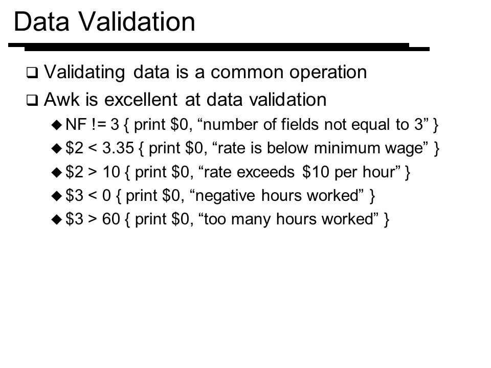 Data Validation Validating data is a common operation