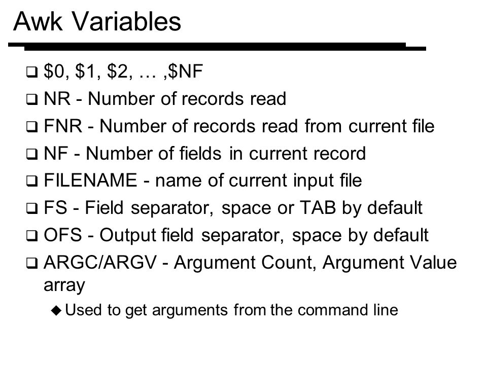 Awk Variables $0, $1, $2, … ,$NF NR - Number of records read