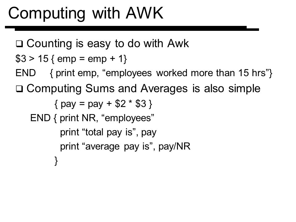 Computing with AWK Counting is easy to do with Awk