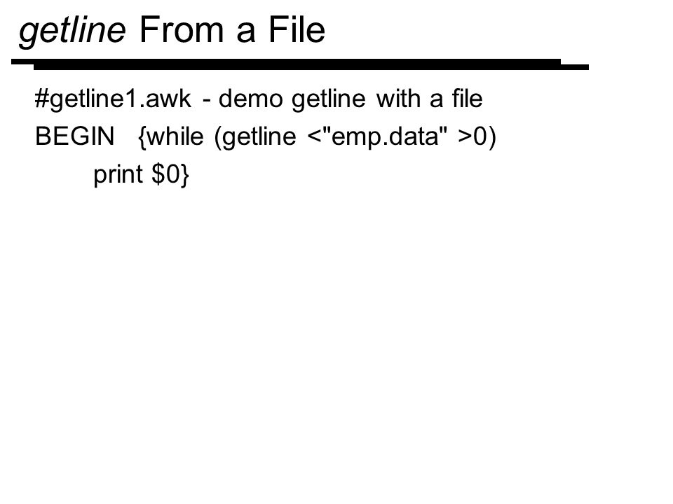 getline From a File #getline1.awk - demo getline with a file