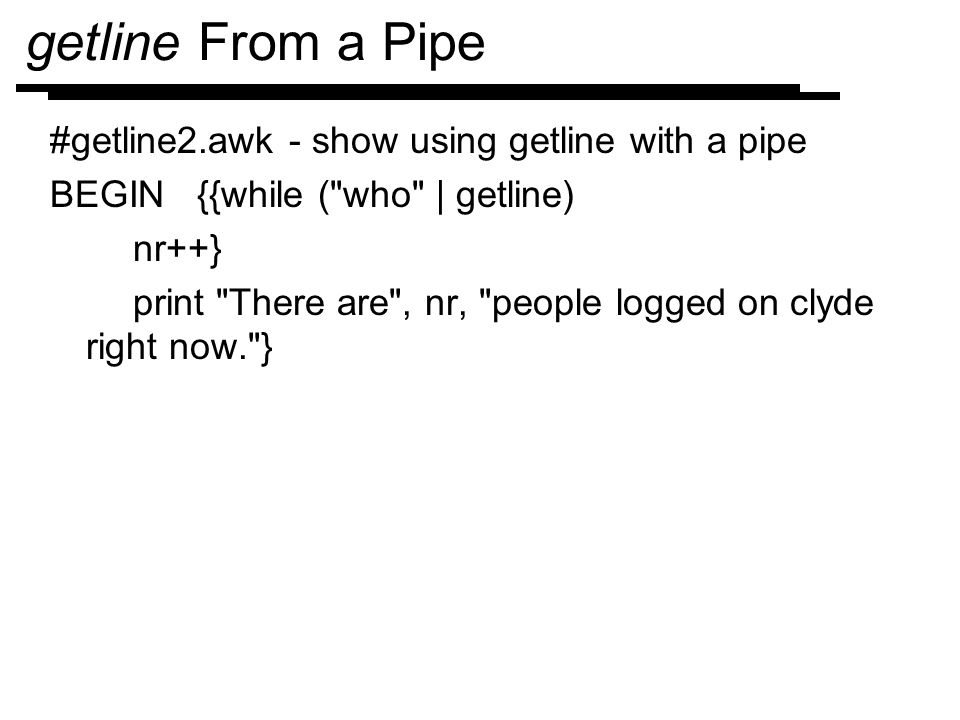 getline From a Pipe #getline2.awk - show using getline with a pipe