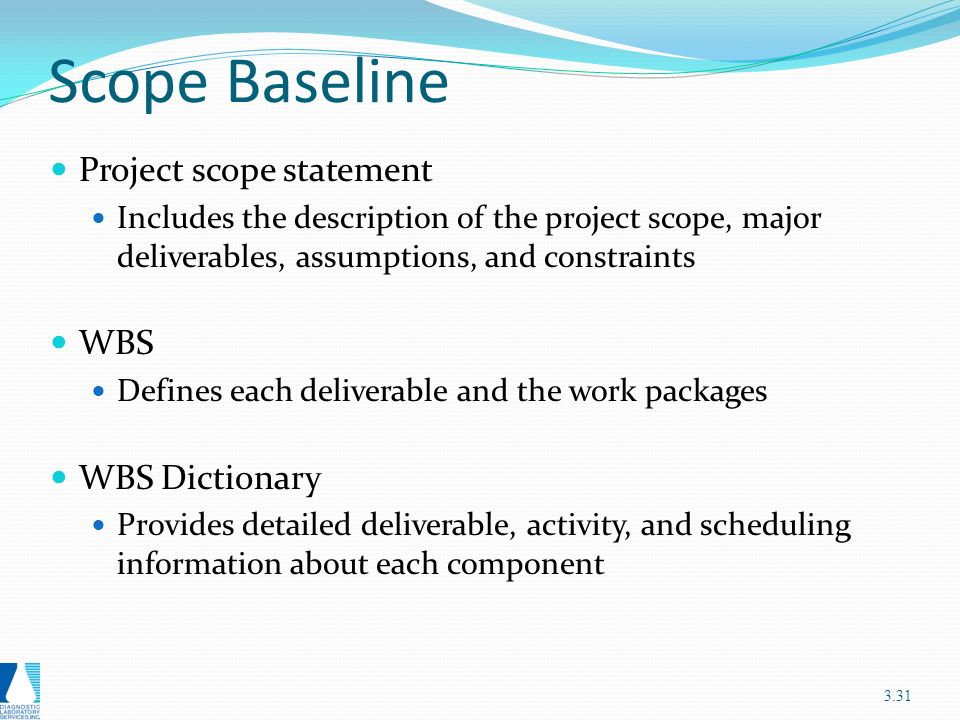 scope baseline Project scope management includes the processes required to ensure that the  pro-  define a baseline for performance measurement and control • facilitate .