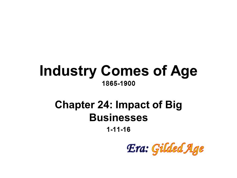 Chapter 24 - Industry Comes of Age