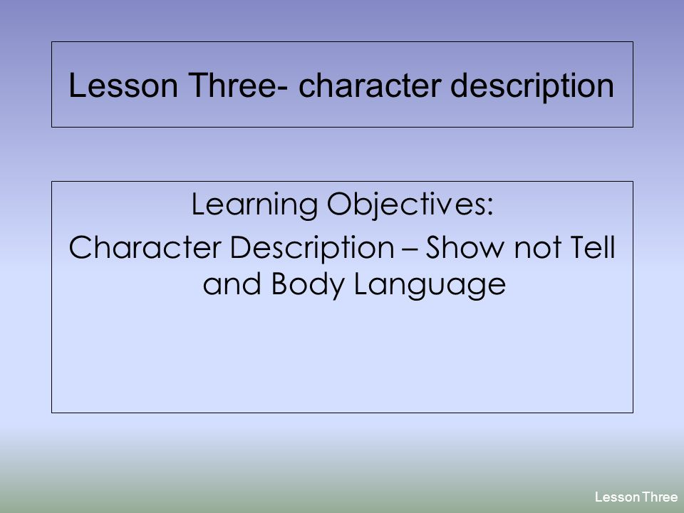 Lesson three character description ppt video online download lesson three character description pronofoot35fo Gallery