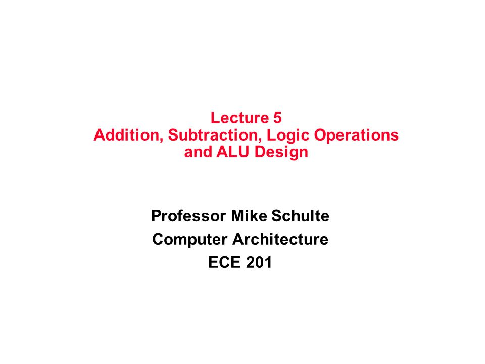 Addition Subtraction Logic Operations And Alu Design Ppt Video Online Download