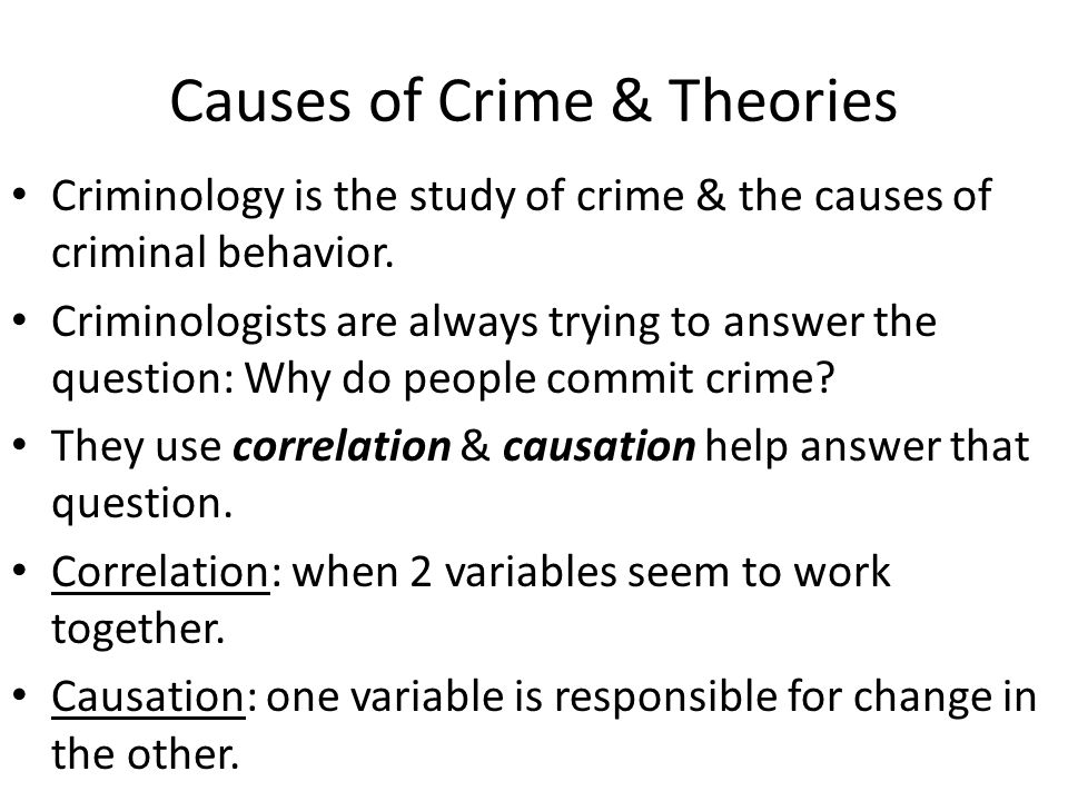 causation of crime the two theories It covers both major and lesser-known crime causation theories and their impact  on  of 2 chapter 1 | 18 pages an introduction to concepts involving crime and.