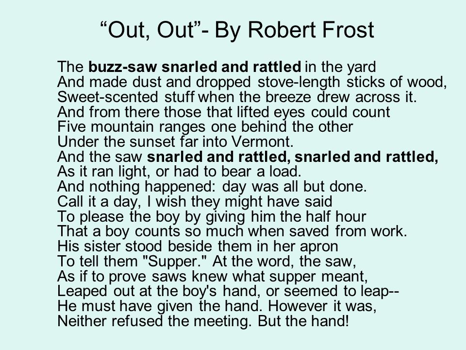 robert frost out out metaphors I'm not, by nature, a poet i'm not sure i would ever have checked out a book of poetry on my own but when i was twelve, i picked up a further range–a 1937 collection by robert frost–and read it cover to cover.