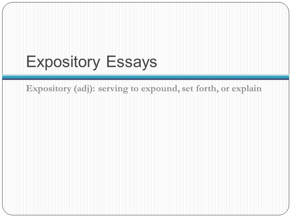 expository essays expository adj serving to expound