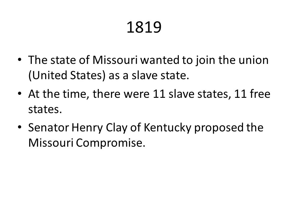 The Missouri Compromise Of Ppt Video Online Download - 1819 map of us free and slave states