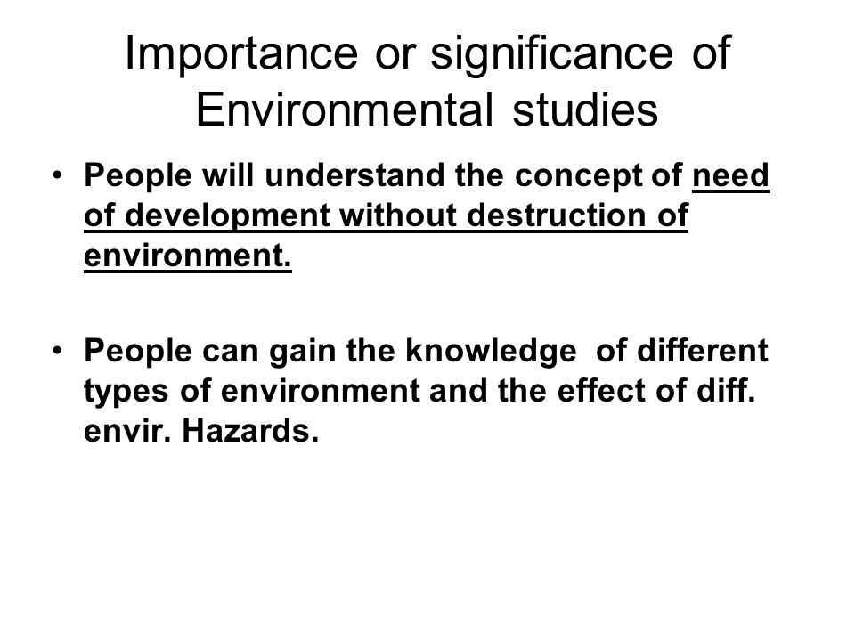 Importance or significance of Environmental studies
