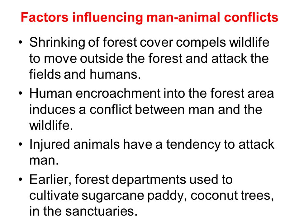 Factors influencing man-animal conflicts
